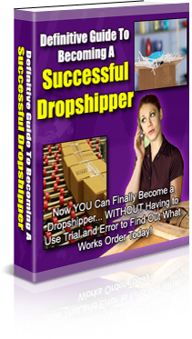 Product picture Definitive Guide To Becoming A Successful Dropshipper